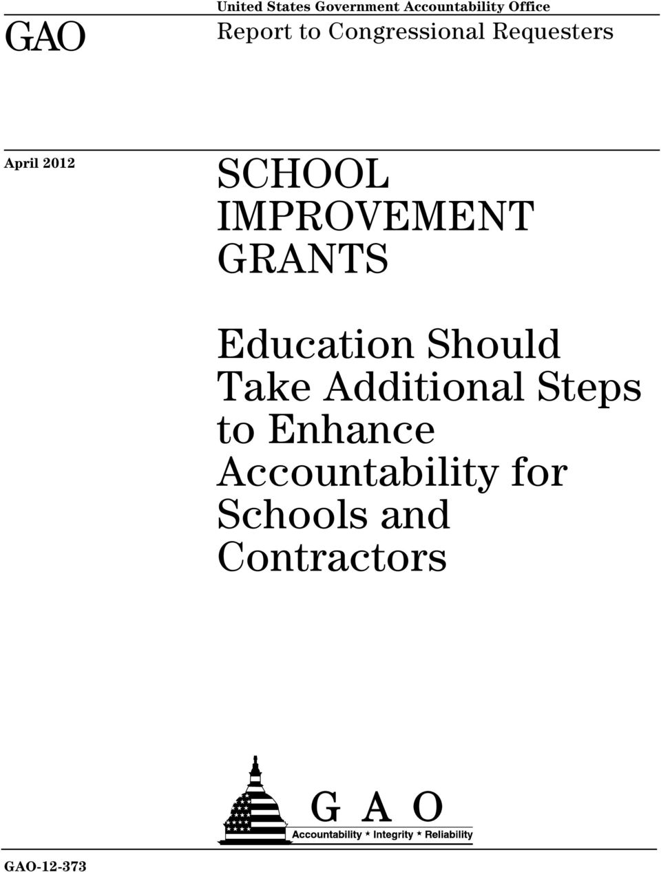 IMPROVEMENT GRANTS Education Should Take Additional