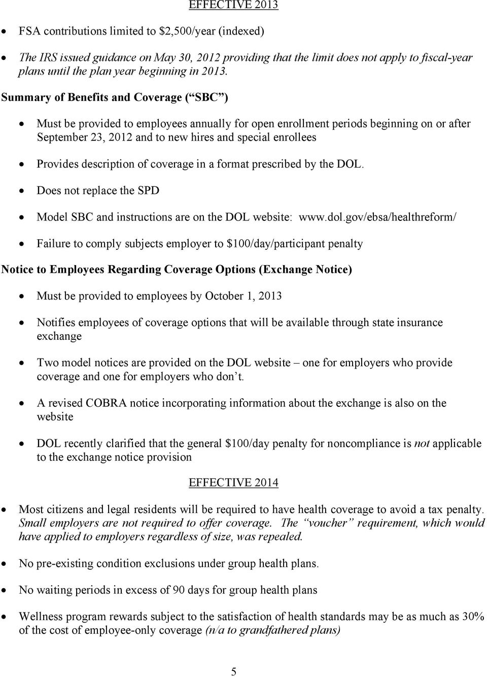 Provides description of coverage in a format prescribed by the DOL. Does not replace the SPD Model SBC and instructions are on the DOL website: www.dol.