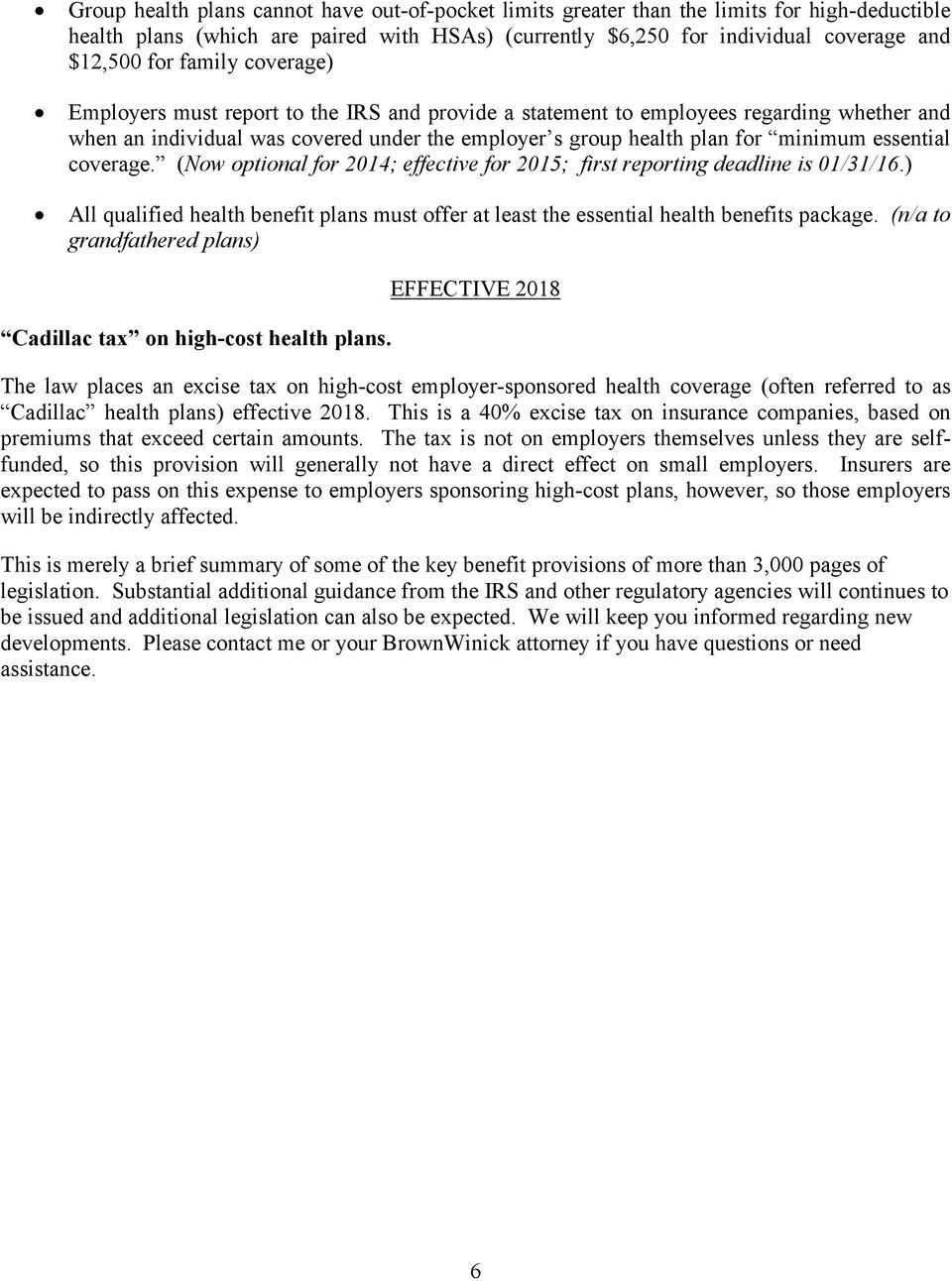 essential coverage. (Now optional for 2014; effective for 2015; first reporting deadline is 01/31/16.) All qualified health benefit plans must offer at least the essential health benefits package.