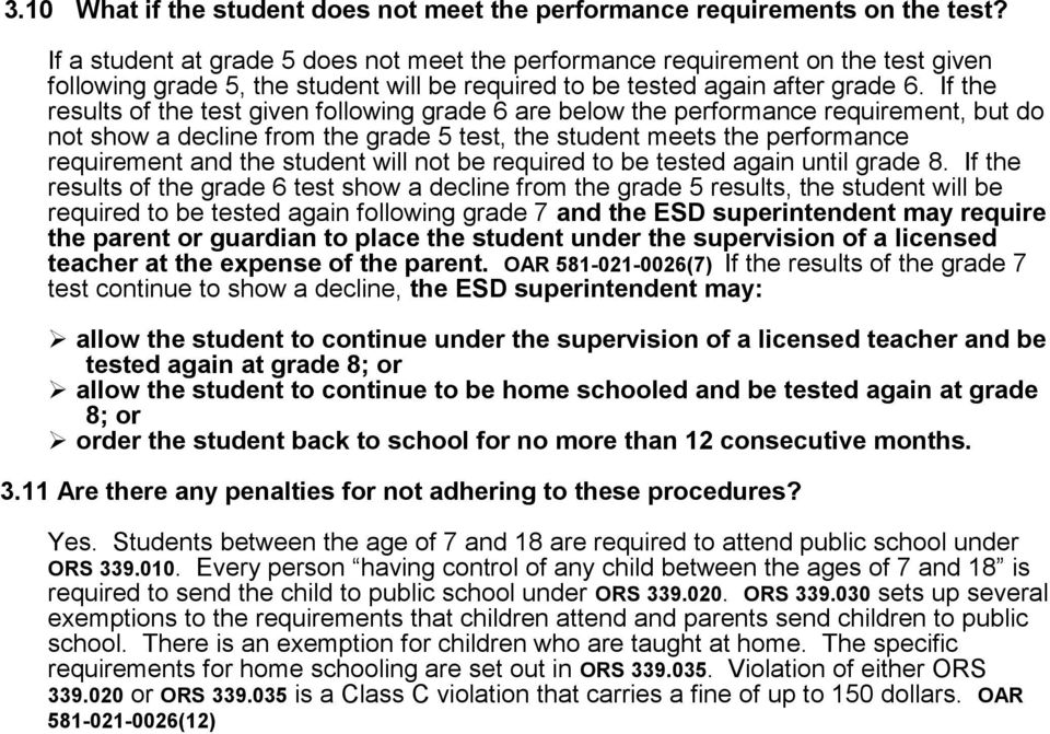 If the results of the test given following grade 6 are below the performance requirement, but do not show a decline from the grade 5 test, the student meets the performance requirement and the