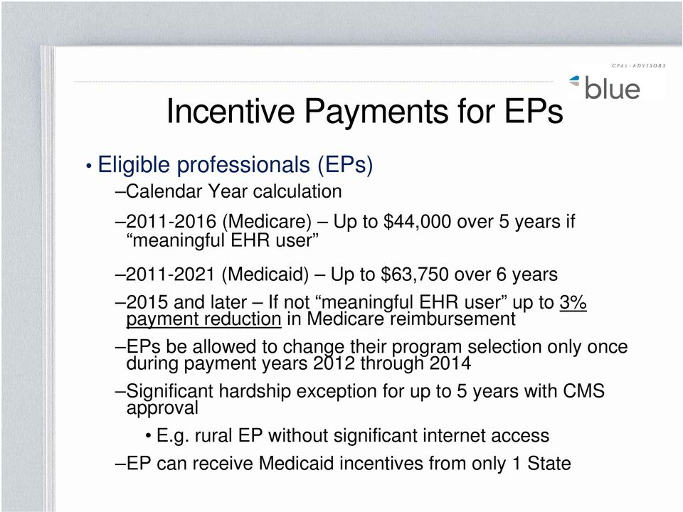 Medicare reimbursement EPs be allowed to change their program selection only once during payment years 2012 through 2014 Significant