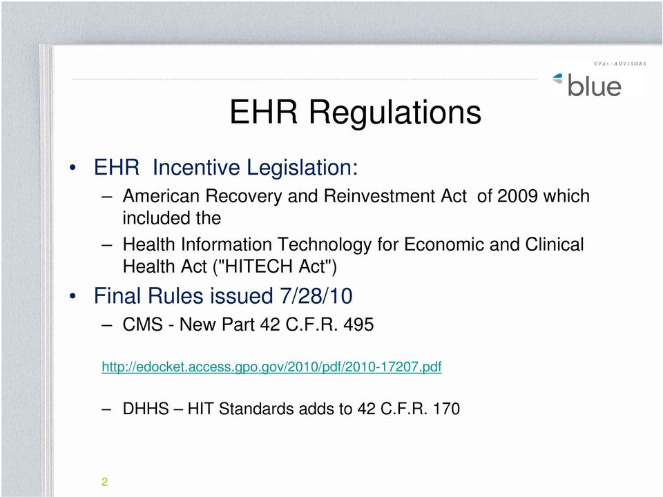 "Health Act (""HITECH Act"") Final Rules issued 7/28/10 CMS - New Part 42 C.F.R. 495 http://edocket."