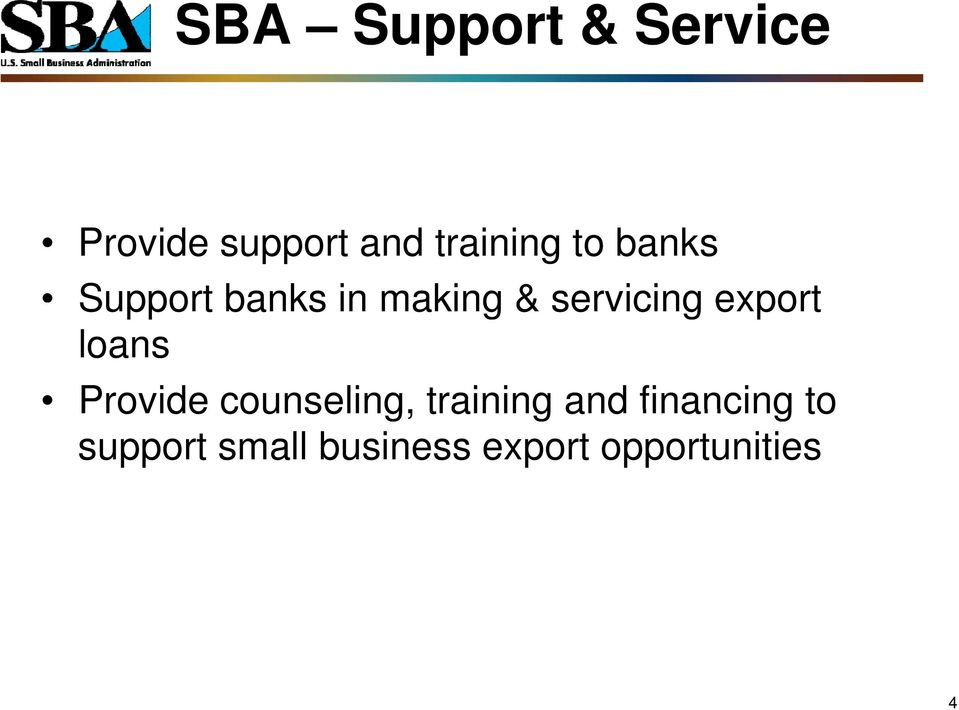 servicing export loans Provide counseling,