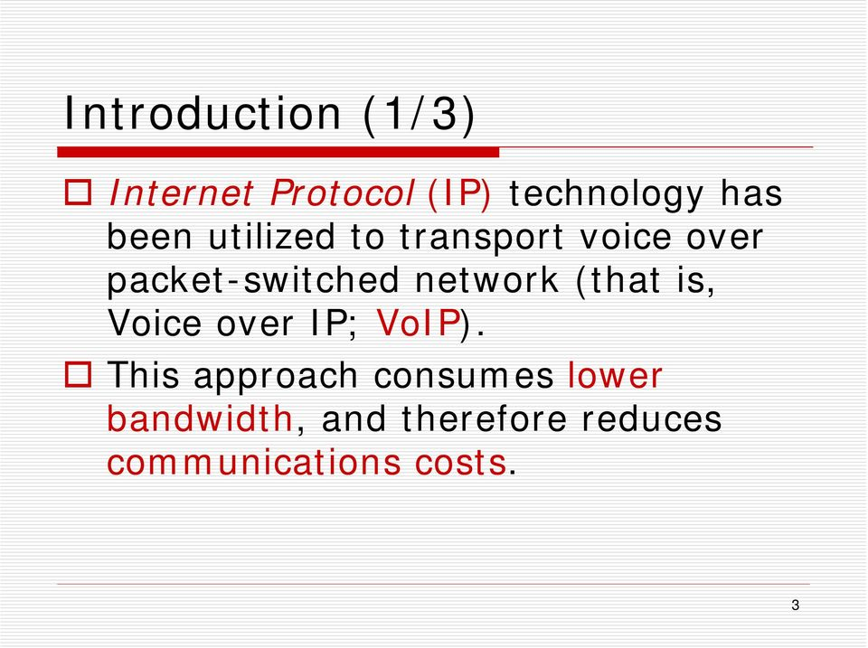 network (that is, Voice over IP; VoIP).