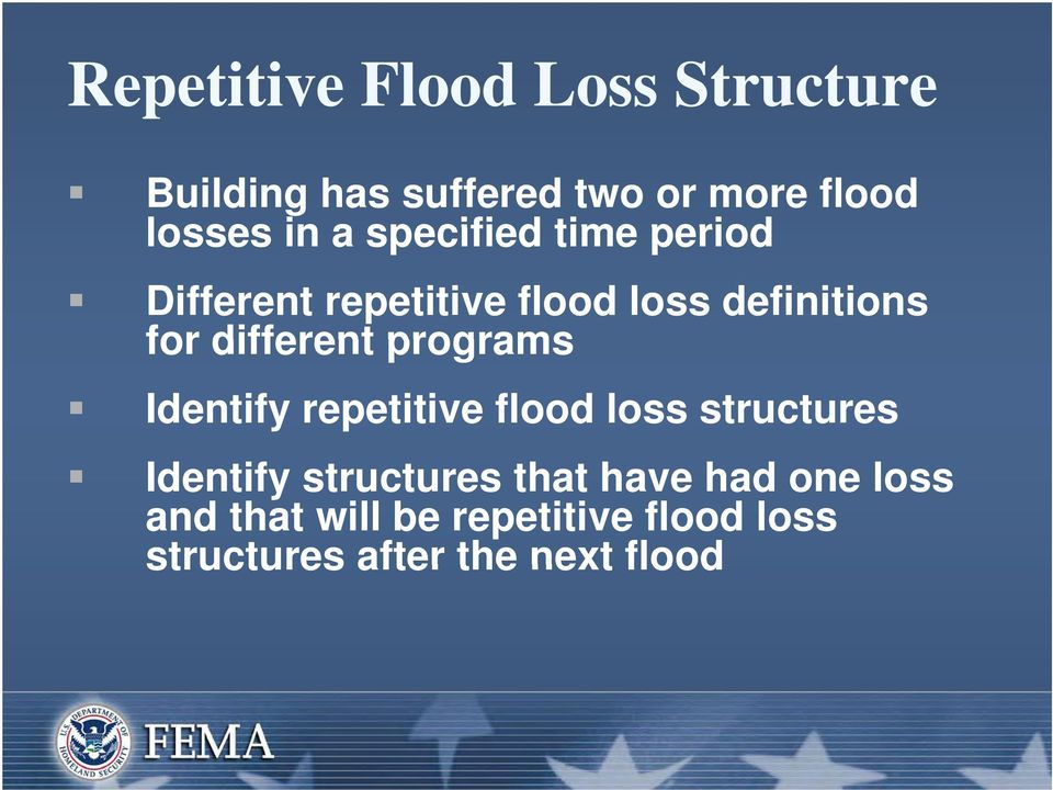 programs Identify repetitive flood loss structures Identify structures that have