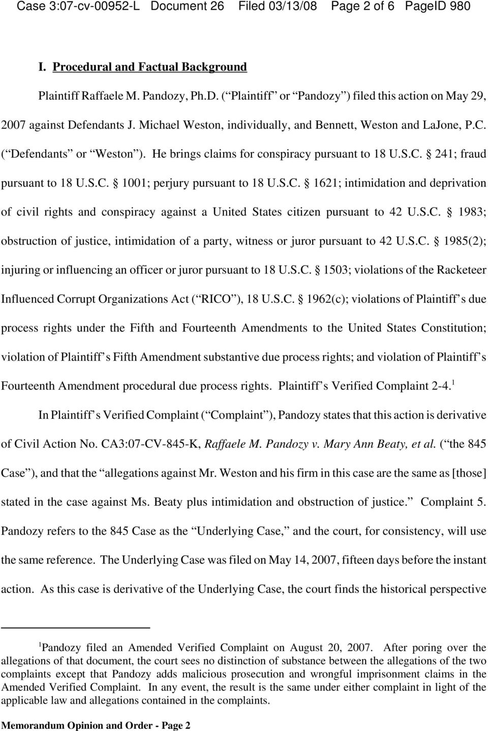 S.C. 1621; intimidation and deprivation of civil rights and conspiracy against a United States citizen pursuant to 42 U.S.C. 1983; obstruction of justice, intimidation of a party, witness or juror pursuant to 42 U.