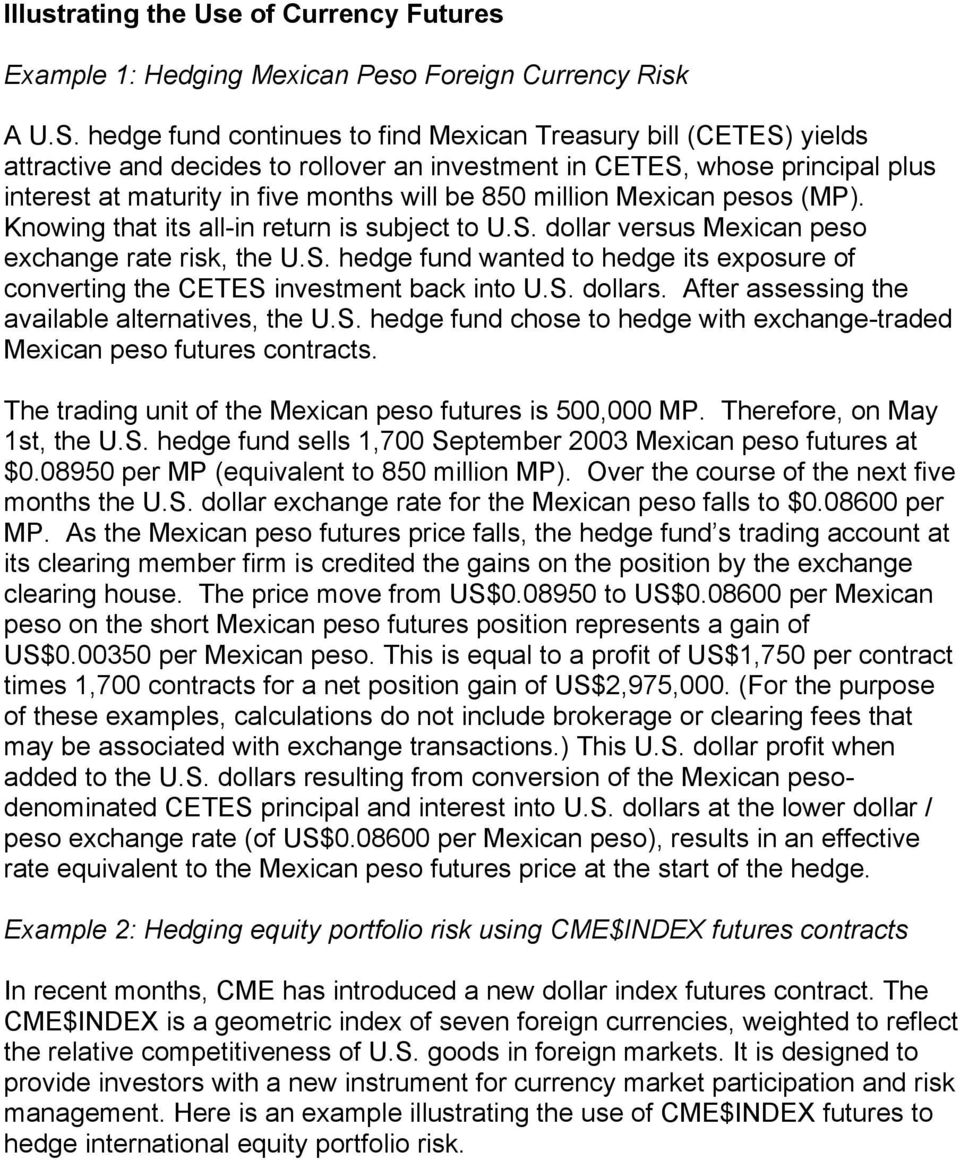 million Mexican pesos (MP). Knowing that its all-in return is subject to U.S. dollar versus Mexican peso exchange rate risk, the U.S. hedge fund wanted to hedge its exposure of converting the CETES investment back into U.