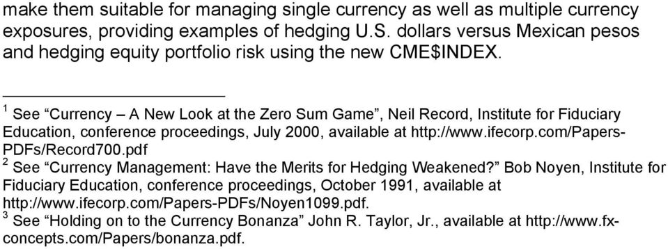 1 See Currency A New Look at the Zero Sum Game, Neil Record, Institute for Fiduciary Education, conference proceedings, July 2000, available at http://www.ifecorp.