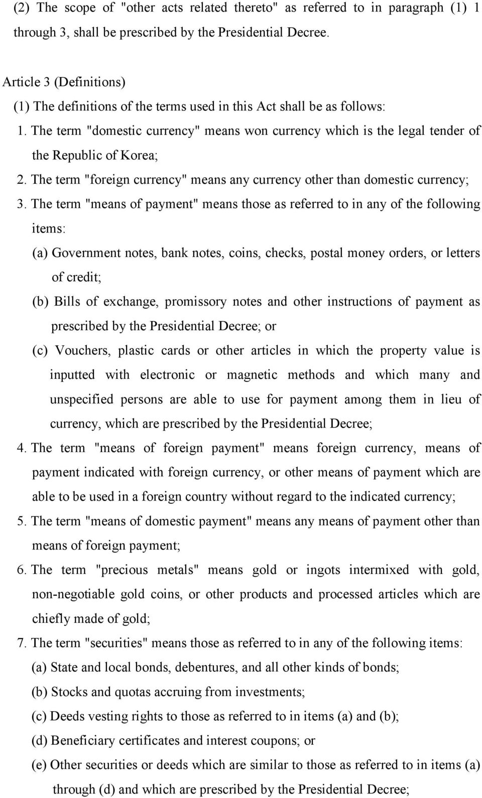 "The term ""foreign currency"" means any currency other than domestic currency; 3."