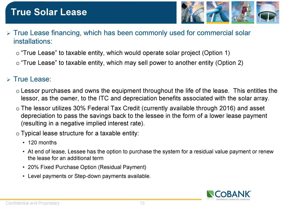 This entitles the lessor, as the owner, to the ITC and depreciation benefits associated with the solar array.