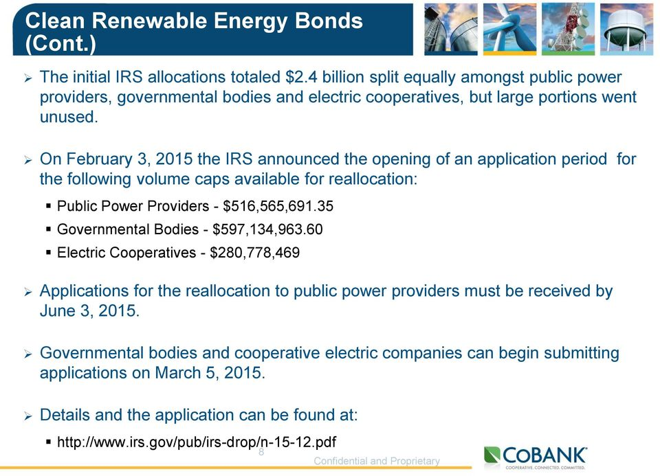 On February 3, 2015 the IRS announced the opening of an application period for the following volume caps available for reallocation: Public Power Providers - $516,565,691.