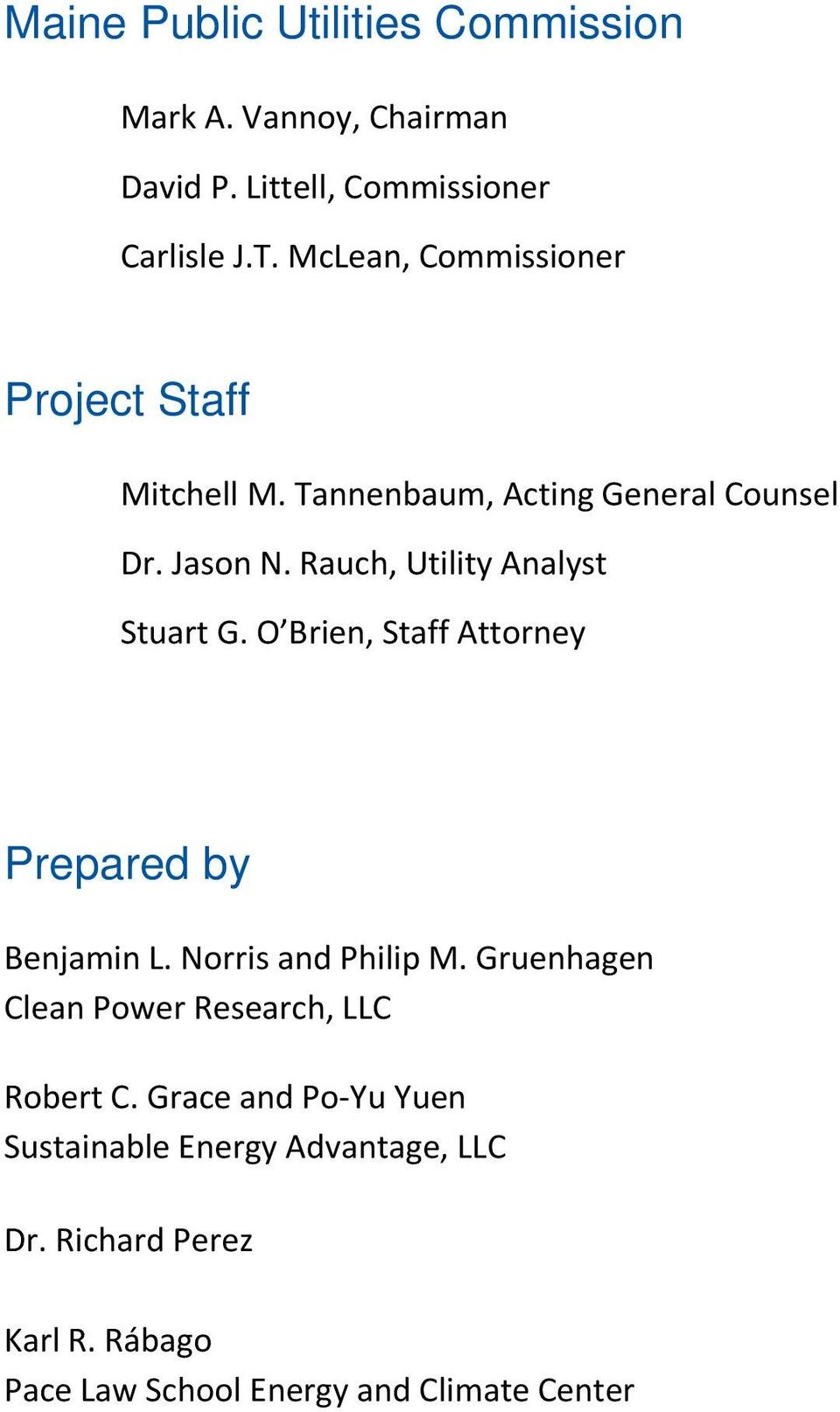 Rauch, Utility Analyst Stuart G. O Brien, Staff Attorney Prepared by Benjamin L. Norris and Philip M.