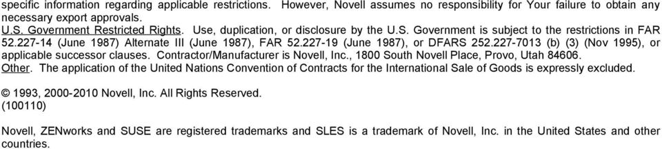 227-7013 (b) (3) (Nov 1995), or applicable successor clauses. Contractor/Manufacturer is Novell, Inc., 1800 South Novell Place, Provo, Utah 84606. Other.
