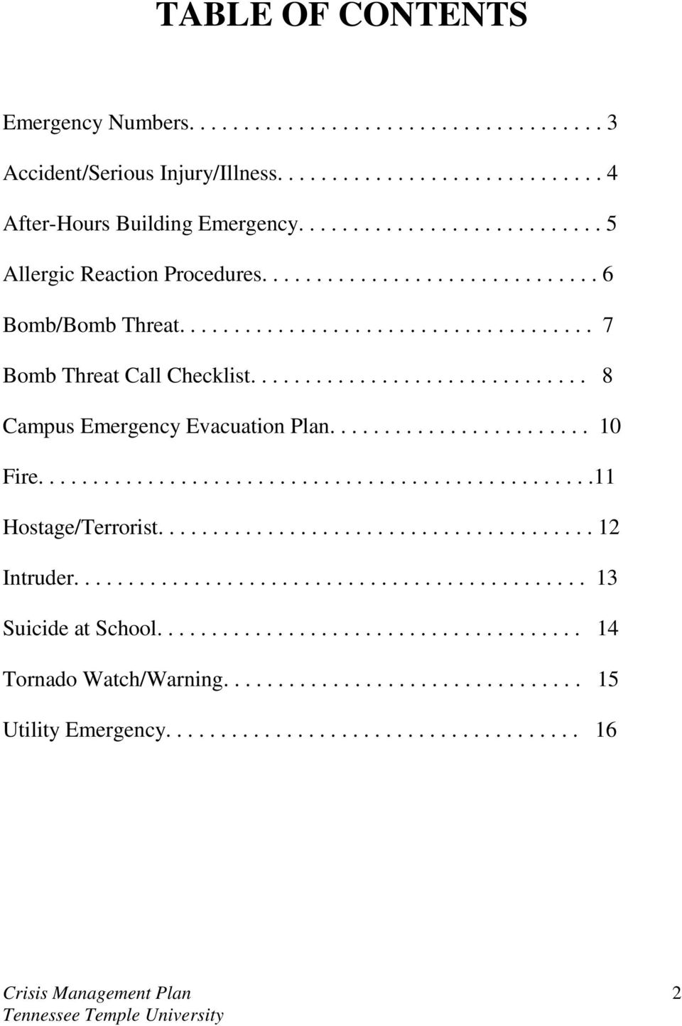 .............................. 8 Campus Emergency Evacuation Plan........................ 10 Fire...................................................11 Hostage/Terrorist........................................ 12 Intruder.