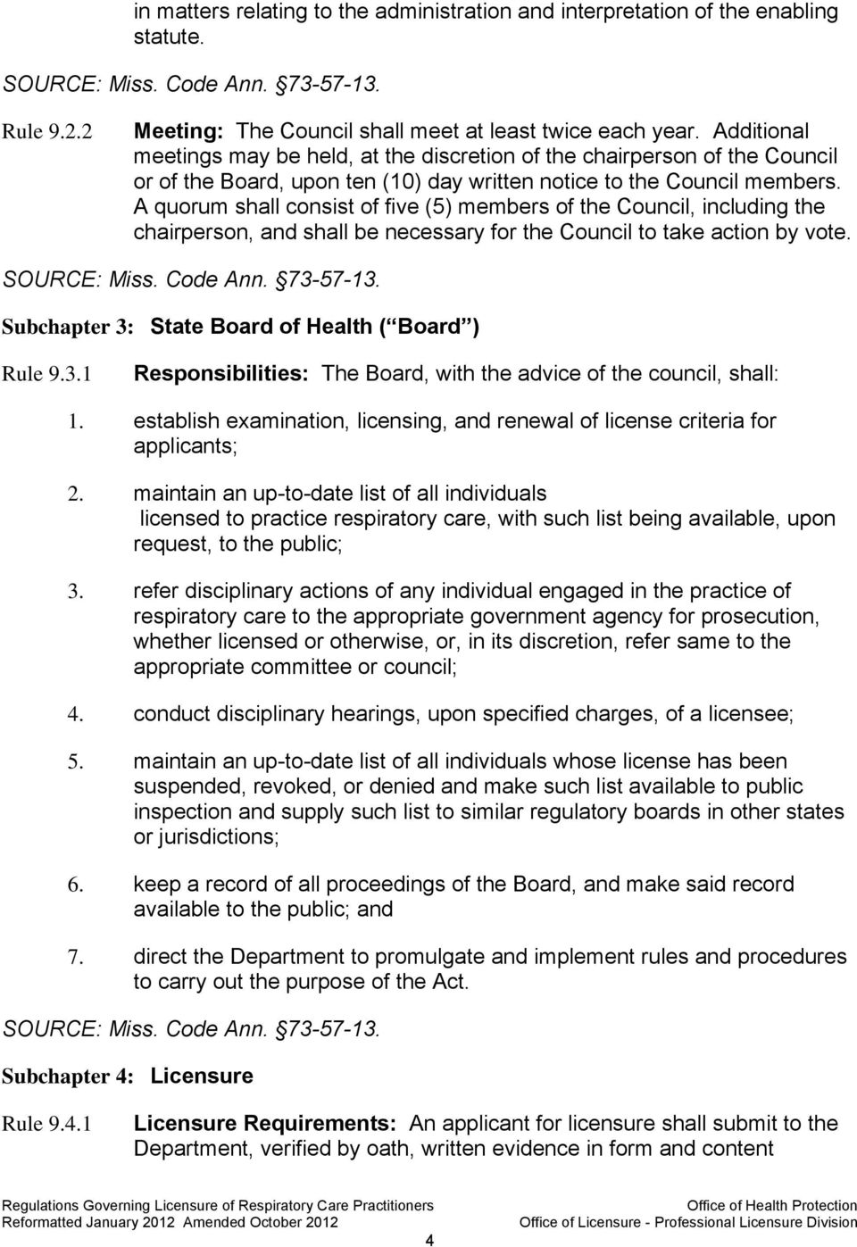 A quorum shall consist of five (5) members of the Council, including the chairperson, and shall be necessary for the Council to take action by vote.