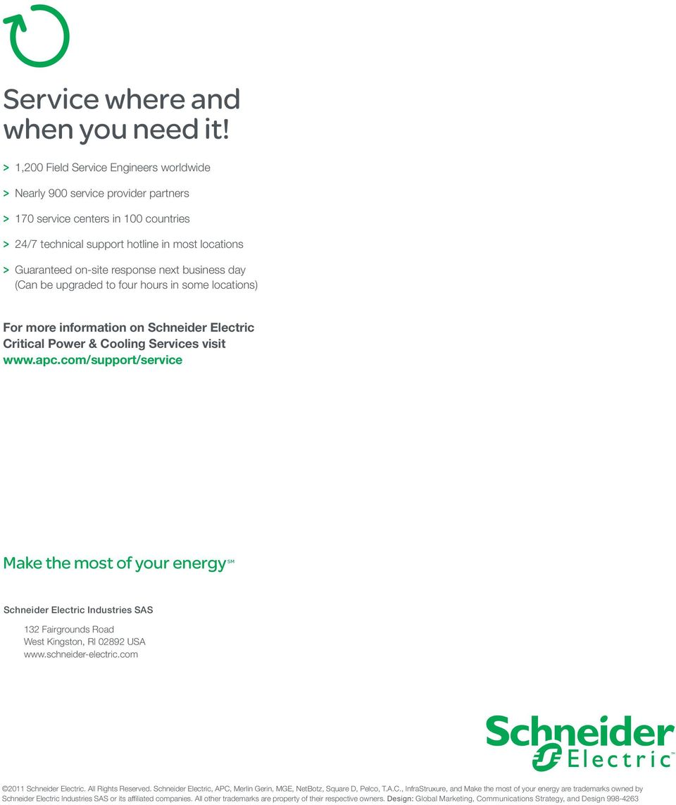 response next business day (Can be upgraded to four hours in some locations) For more information on Schneider Electric Critical Power & Cooling Services visit www.apc.