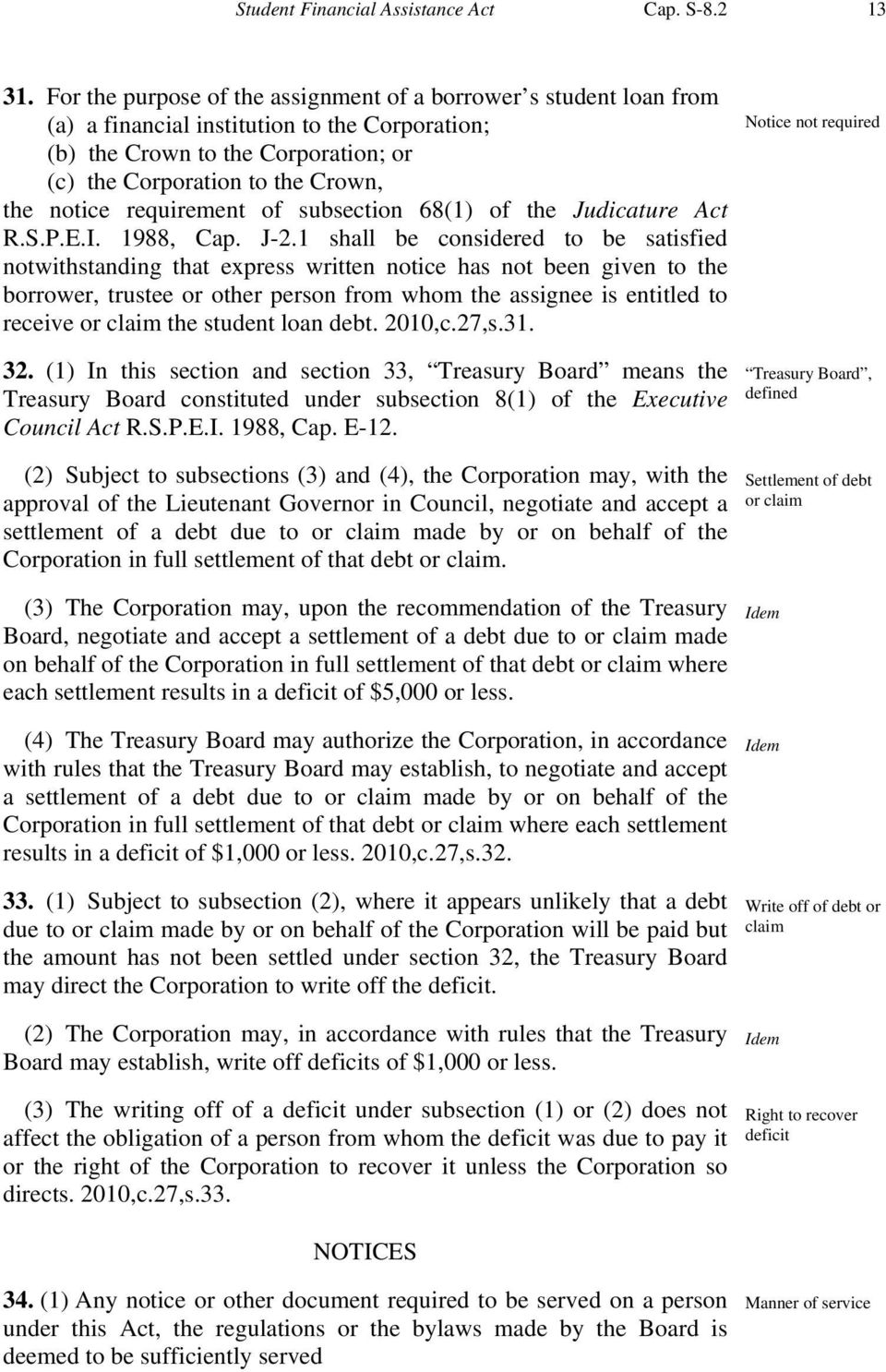 requirement of subsection 68(1) of the Judicature Act R.S.P.E.I. 1988, Cap. J-2.
