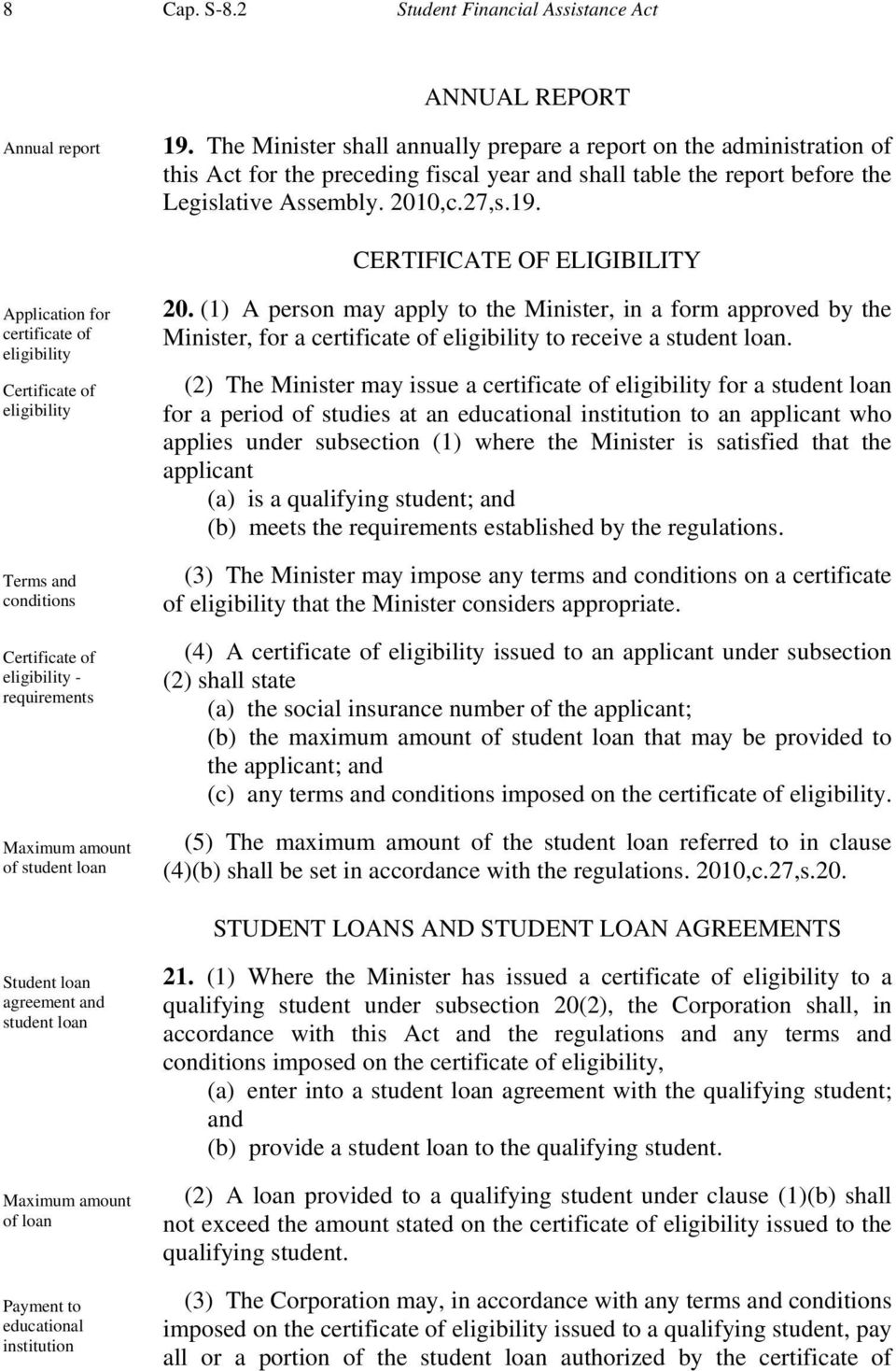 CERTIFICATE OF ELIGIBILITY Application for certificate of eligibility Certificate of eligibility Terms and conditions Certificate of eligibility - requirements Maximum amount of student loan 20.