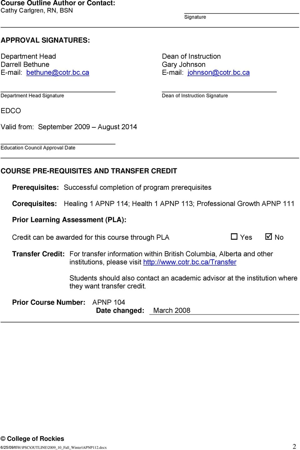 ca Department Head Signature Dean of Instruction Signature EDCO Valid from: September 2009 August 2014 Education Council Approval Date COURSE PRE-REQUISITES AND TRANSFER CREDIT Prerequisites: