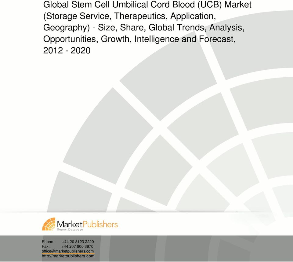 Analysis, Opportunities, Growth, Intelligence and Forecast, 2012-2020