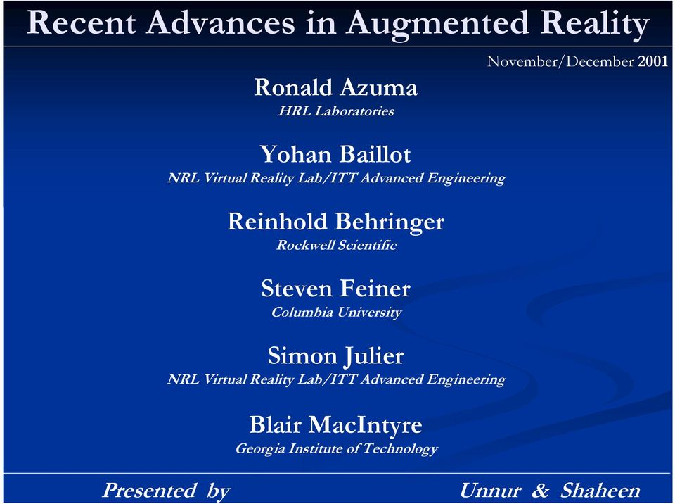 Scientific Steven Feiner Columbia University Simon Julier NRL Virtual Reality