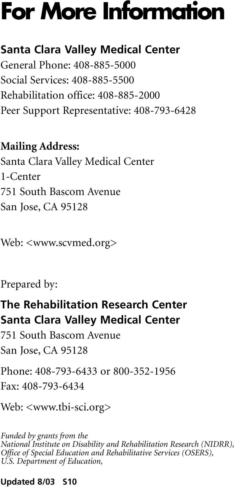 org> Prepared by: The Rehabilitation Research Center Santa Clara Valley Medical Center 751 South Bascom Avenue San Jose, CA 95128 Phone: 408-793-6433 or 800-352-1956 Fax: