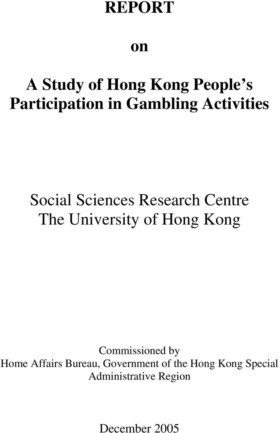 University of Hong Kong Commissioned by Home Affairs Bureau,