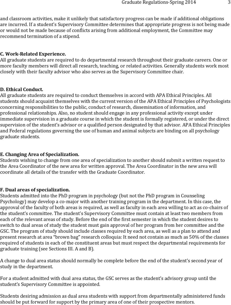 termination of a stipend. C. Work Related Experience. All graduate students are required to do departmental research throughout their graduate careers.