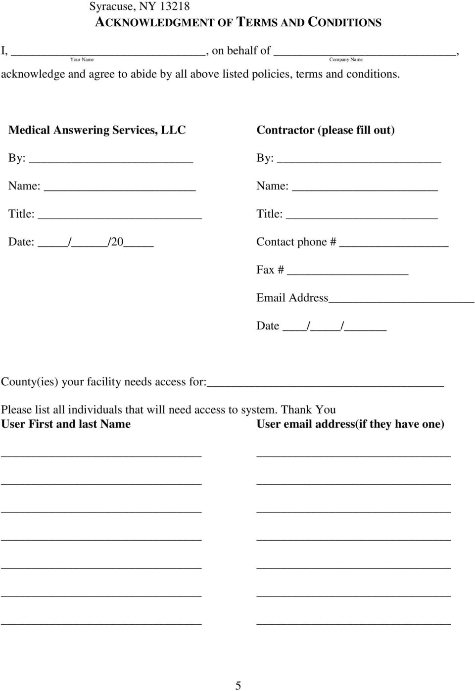 Medical Answering Services, LLC By: Name: Title: Date: / /20 Contractor (please fill out) By: Name: Title: Contact phone # Fax