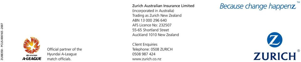 New Zealand ABN 13 000 296 640 AFS Licence No: 232507 55-65 Shortland Street