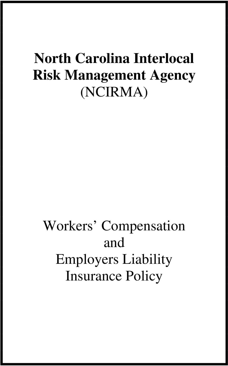 (NCIRMA) Workers Compensation