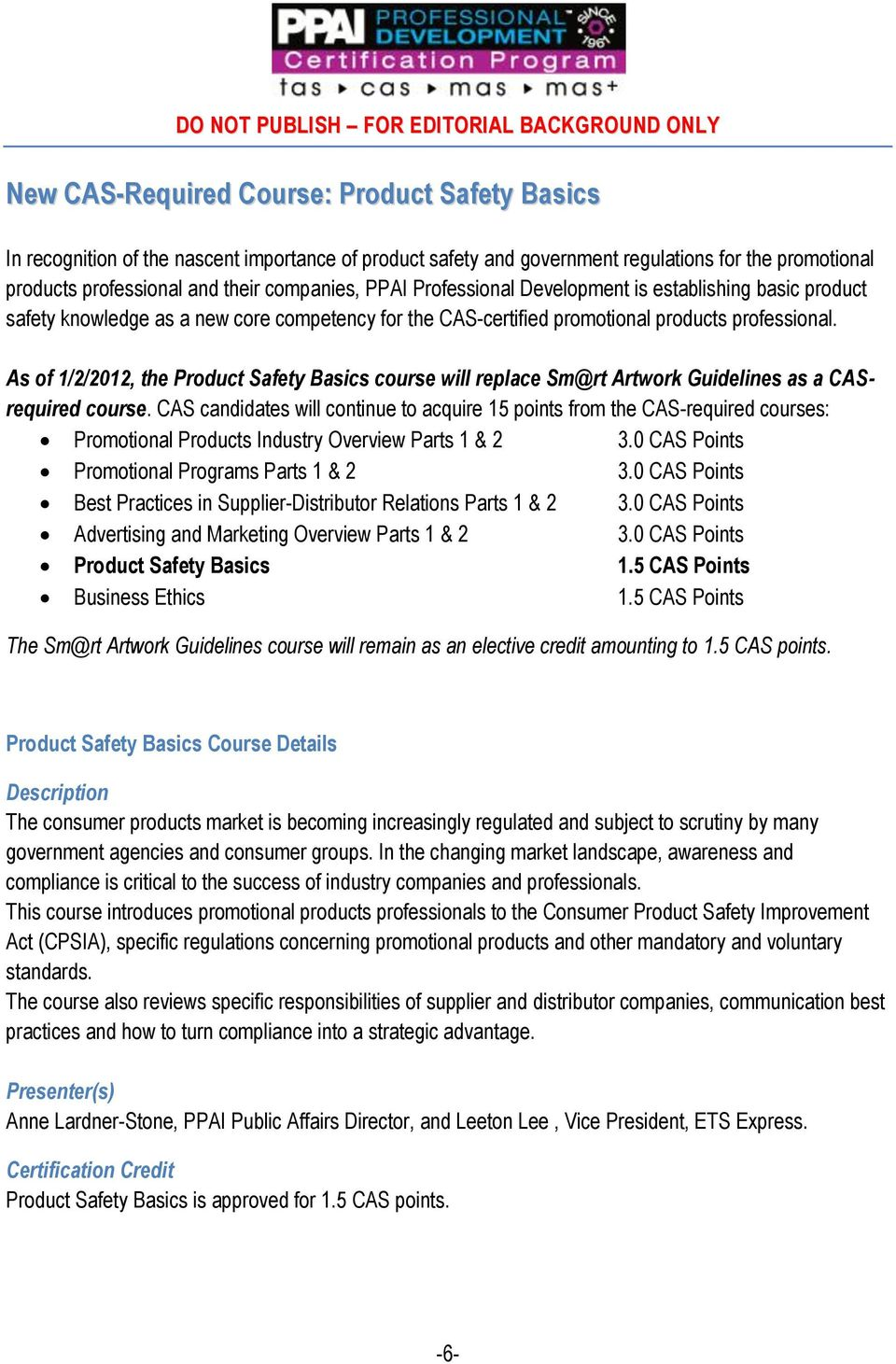 professional. As of 1/2/2012, the Product Safety Basics course will replace Sm@rt Artwork Guidelines as a CASrequired course.