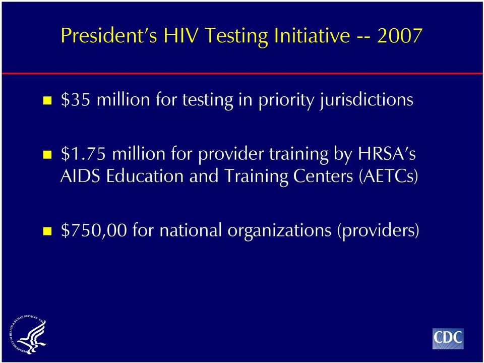 75 million for provider training by HRSA s AIDS Education