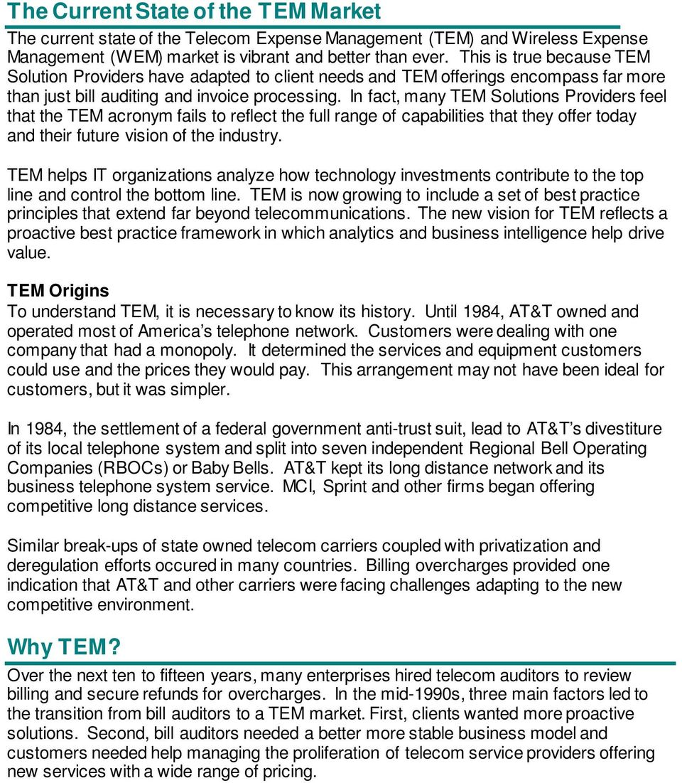 In fact, many TEM Solutions Providers feel that the TEM acronym fails to reflect the full range of capabilities that they offer today and their future vision of the industry.