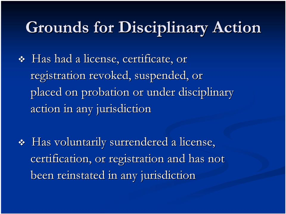 disciplinary action in any jurisdiction Has voluntarily surrendered a