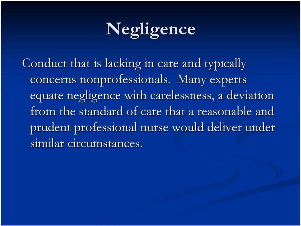 Many experts equate negligence with carelessness, a deviation