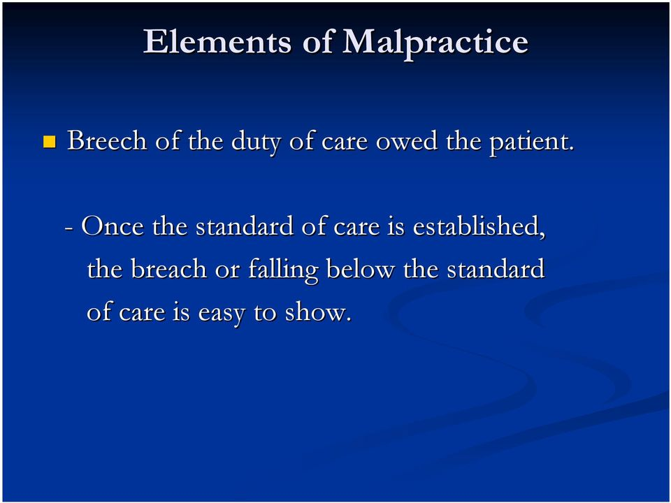 - Once the standard of care is established,