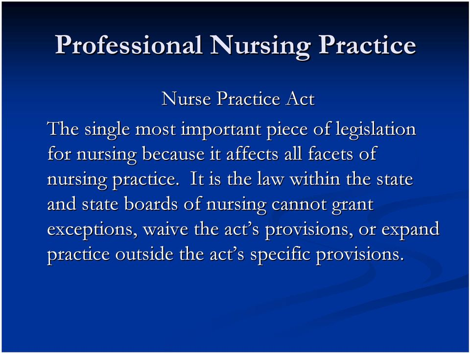 It is the law within the state and state boards of nursing cannot grant