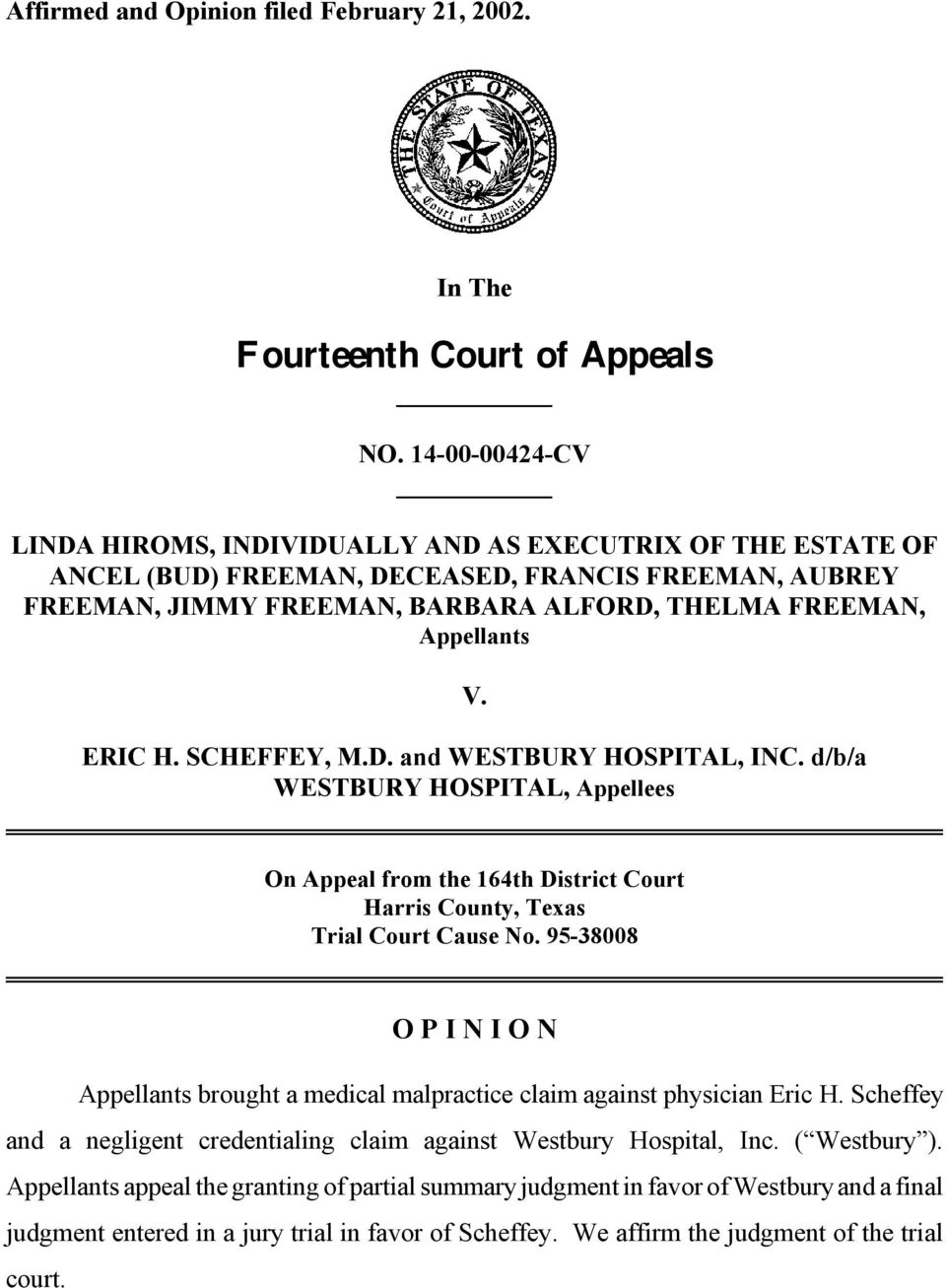 ERIC H. SCHEFFEY, M.D. and WESTBURY HOSPITAL, INC. d/b/a WESTBURY HOSPITAL, Appellees On Appeal from the 164th District Court Harris County, Texas Trial Court Cause No.