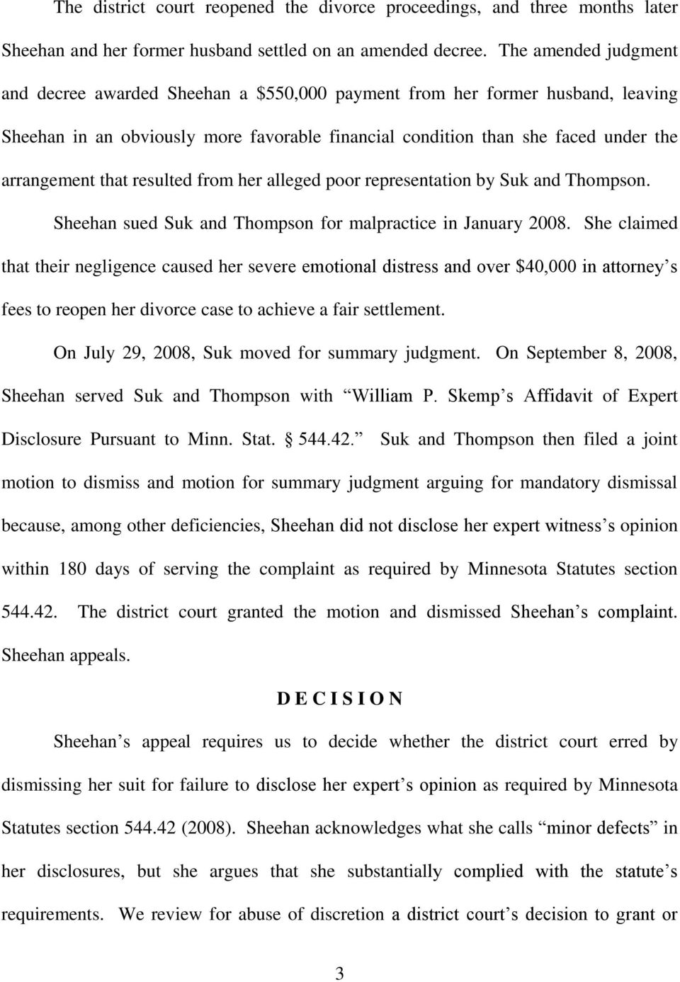 that resulted from her alleged poor representation by Suk and Thompson. Sheehan sued Suk and Thompson for malpractice in January 2008.