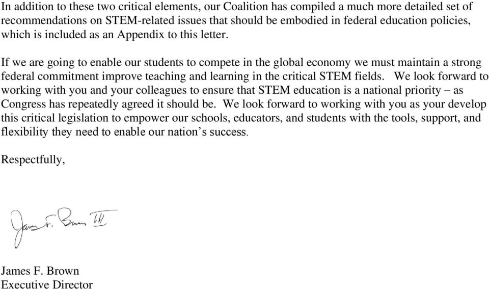 If we are going to enable our students to compete in the global economy we must maintain a strong federal commitment improve teaching and learning in the critical STEM fields.