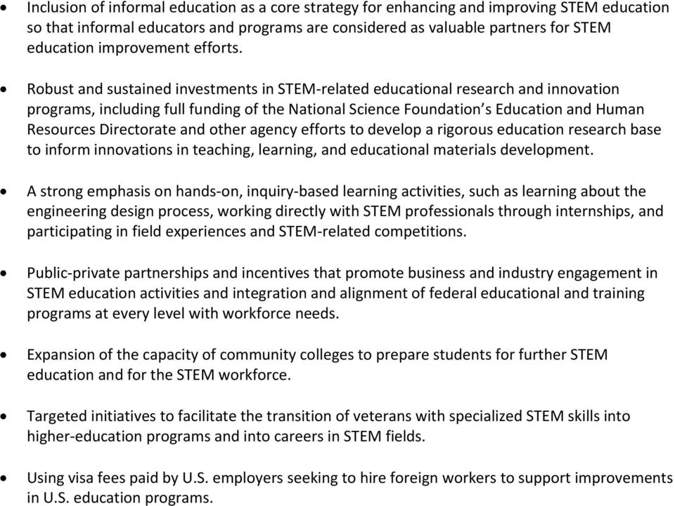Robust and sustained investments in STEM-related educational research and innovation programs, including full funding of the National Science Foundation s Education and Human Resources Directorate