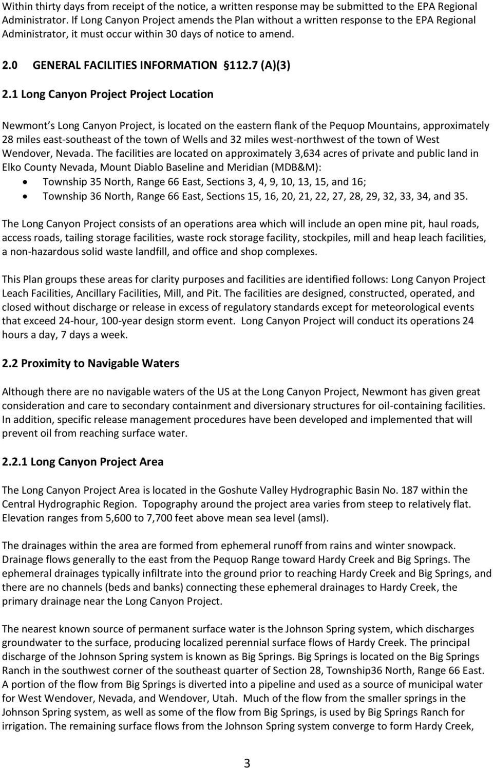 1 Long Canyon Project Project Location Newmont s Long Canyon Project, is located on the eastern flank of the Pequop Mountains, approximately 28 miles east-southeast of the town of Wells and 32 miles