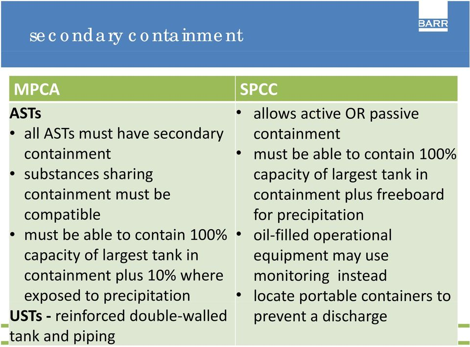 walled tank and piping SPCC allows active OR passive containment mustbeable to contain 100% capacity of largest tank in containment