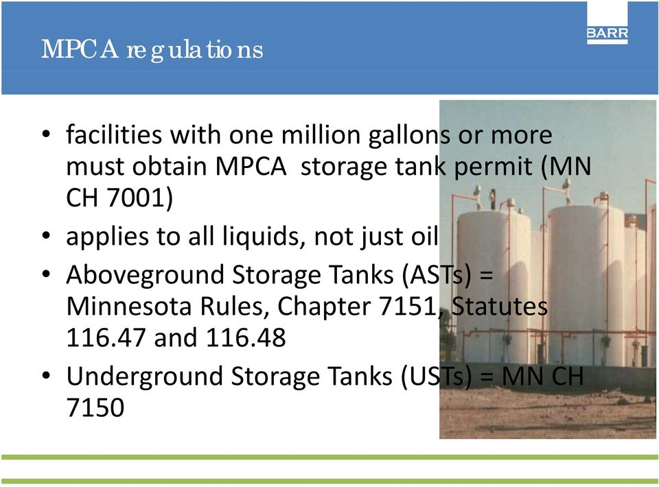 not just oil Aboveground Storage Tanks (ASTs) = Minnesota Rules,