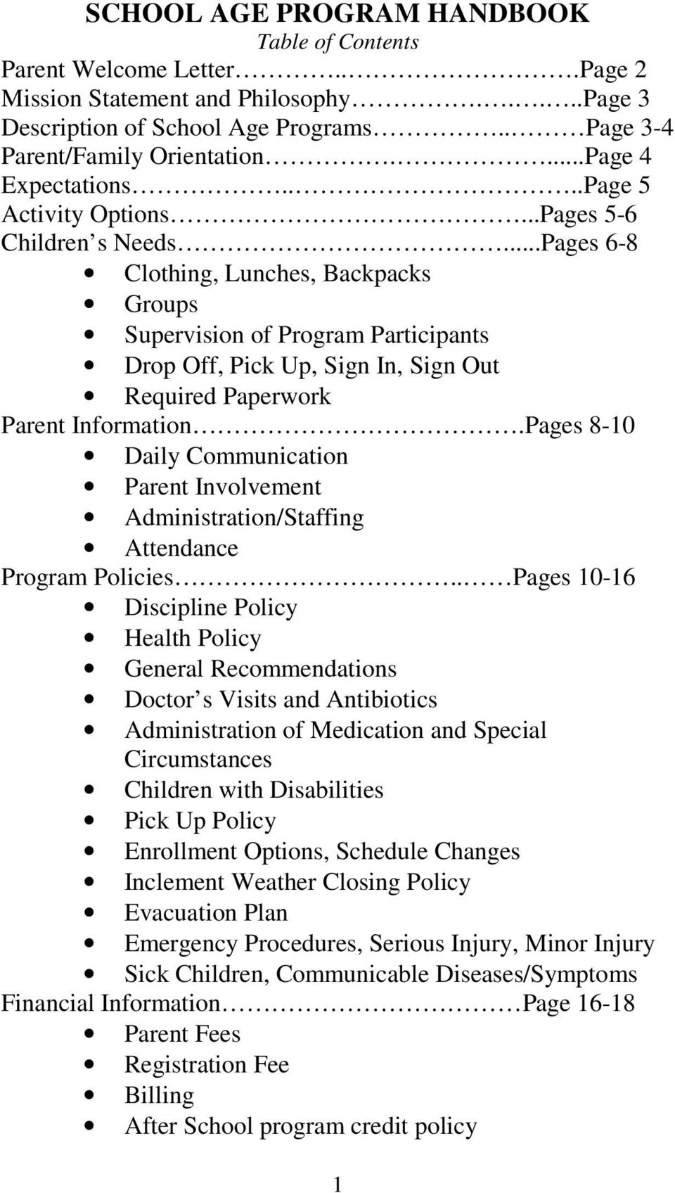 ..Pages 6-8 Clothing, Lunches, Backpacks Groups Supervision of Program Participants Drop Off, Pick Up, Sign In, Sign Out Required Paperwork Parent Information.