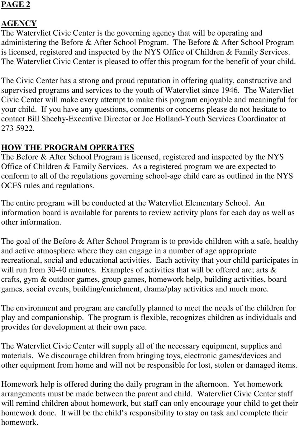 The Watervliet Civic Center is pleased to offer this program for the benefit of your child.