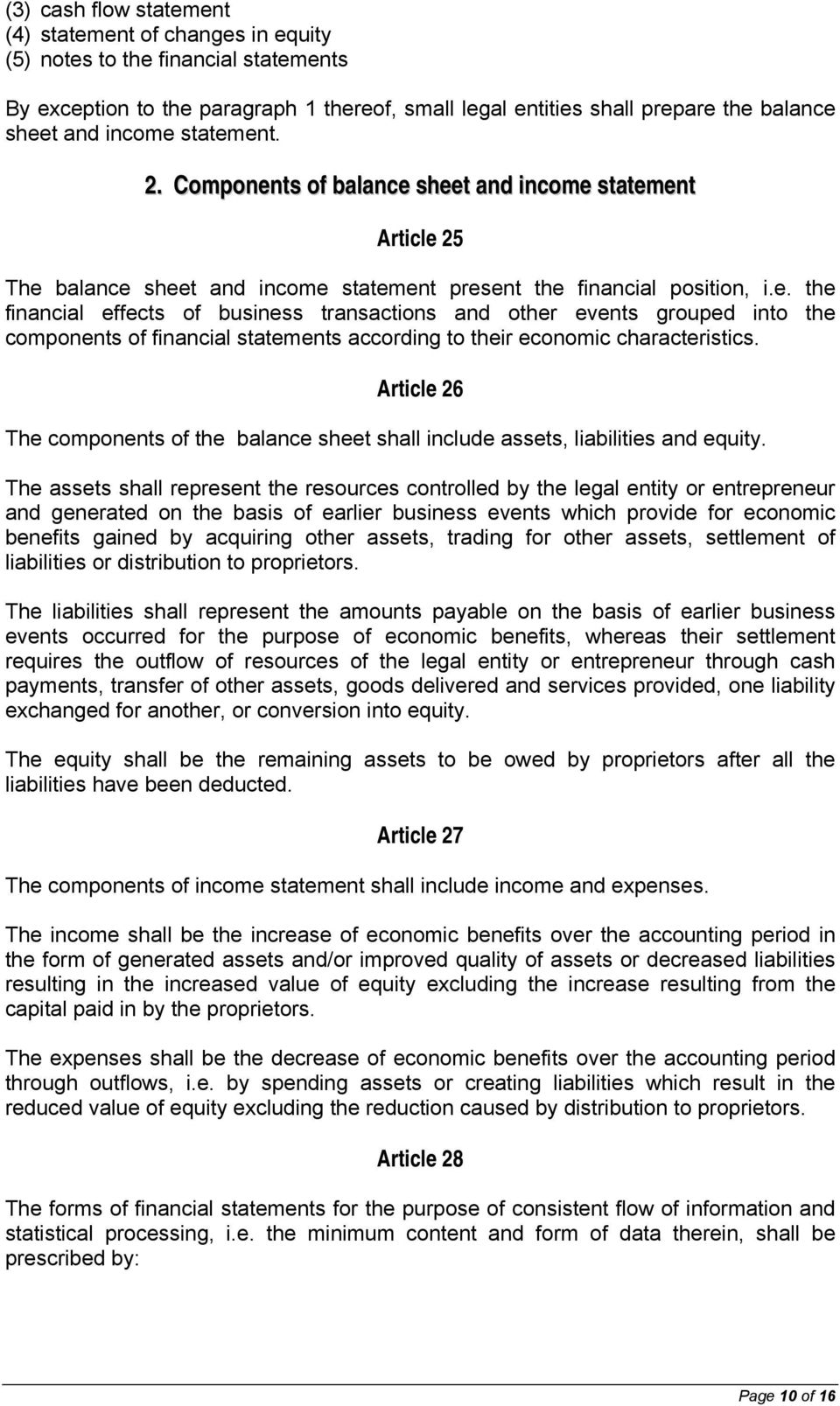 Article 26 The components of the balance sheet shall include assets, liabilities and equity.