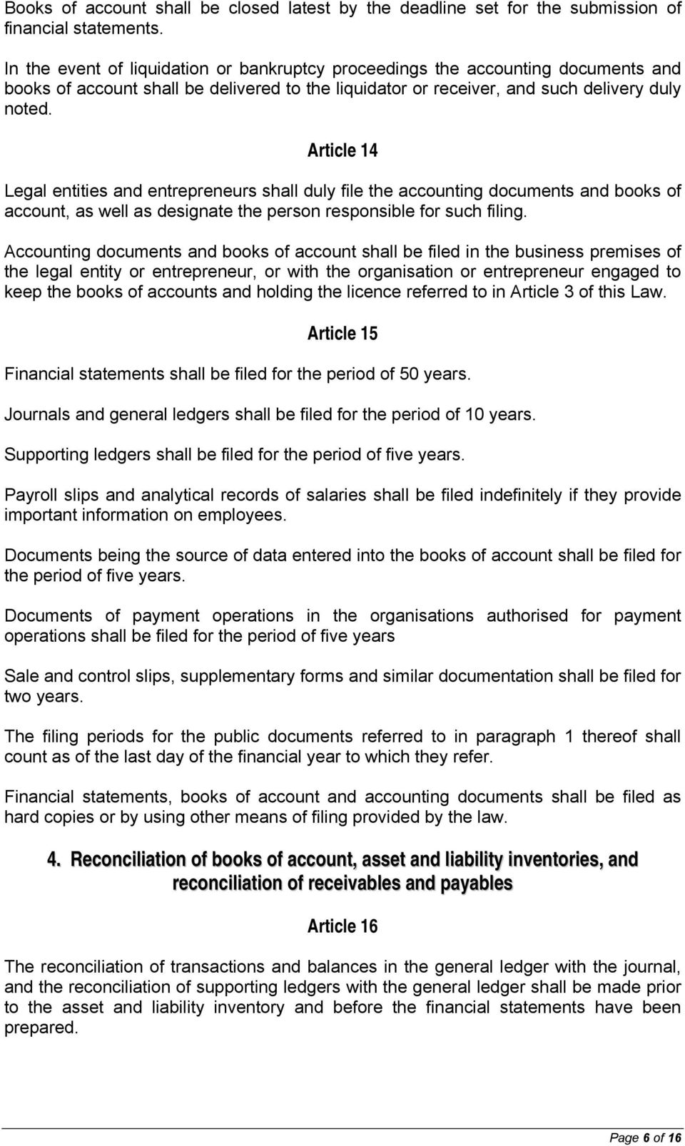 Article 14 Legal entities and entrepreneurs shall duly file the accounting documents and books of account, as well as designate the person responsible for such filing.