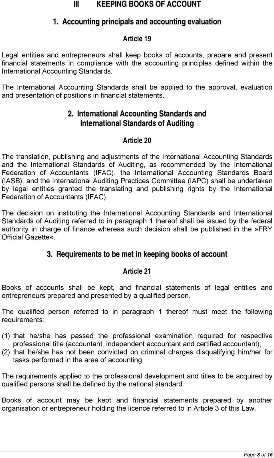 principles defined within the International Accounting Standards.